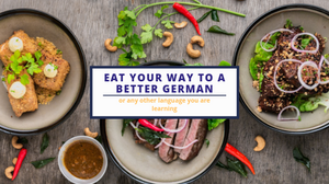 """Three plates of food seen from above on a table with the text """"eat your way to better German"""""""