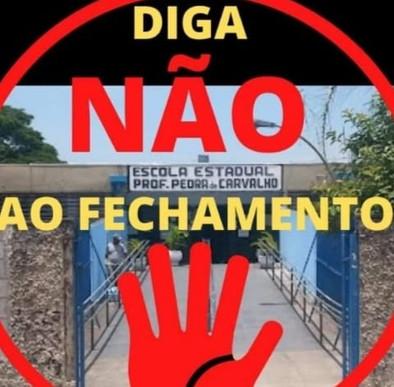 Contra o fechamento da Escola Estadual Pedra de Carvalho.