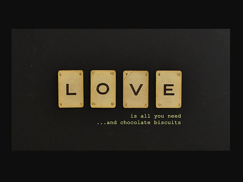 love is all you need and chocolate biscuits art print