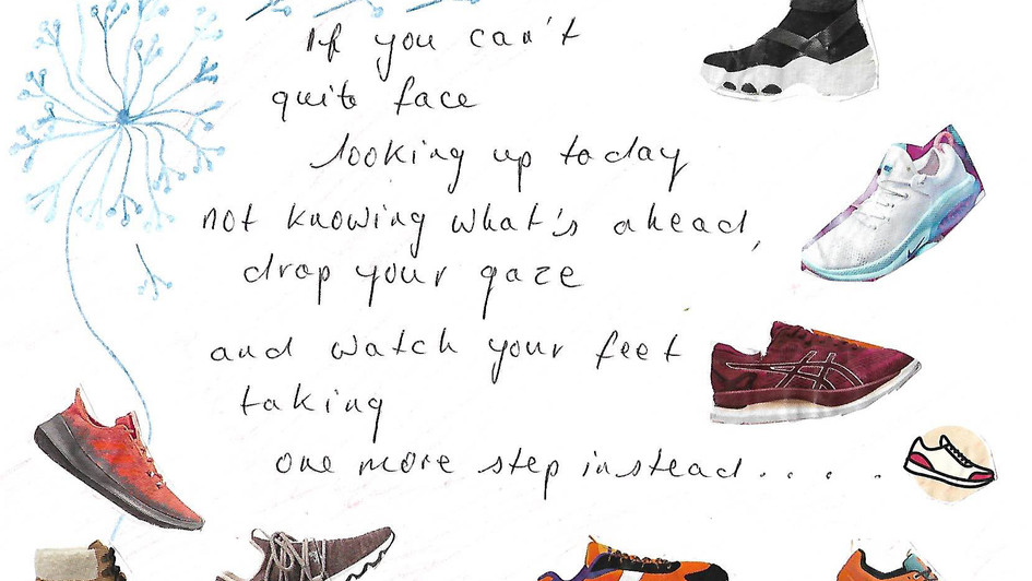 'Focus on our feet and to take one step at a time...'