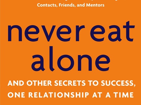 """""""Never Eat Alone"""" by Keith Ferrazzi with Tahl Raz"""