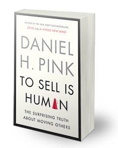 """""""To Sell is Human"""" by Daniel H. Pink"""