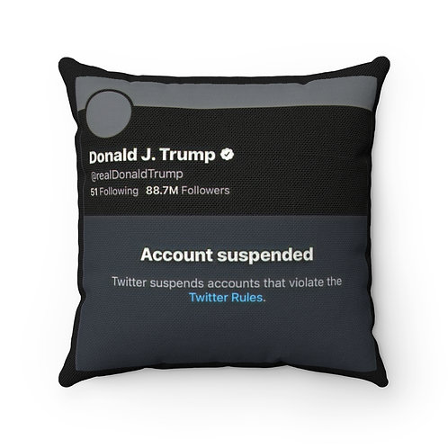 Trump Suspended From Twitter Spun Polyester Square Pillow