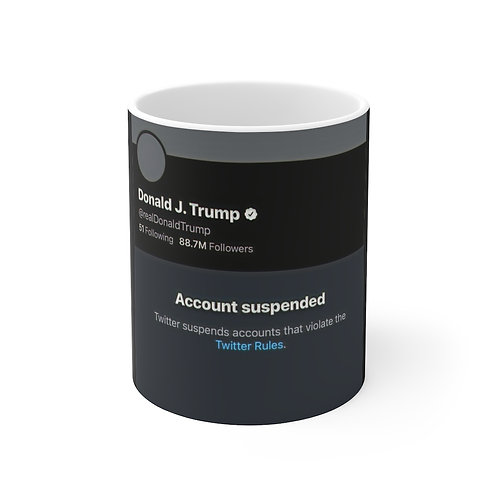 Trump Suspended From Twitter Mug 11oz
