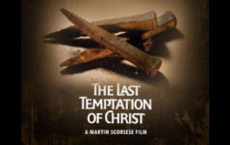 La Tentación No Perdona: La Última Tentación de Cristo