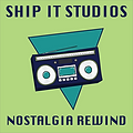 Ship It Studios - Nostaliga Rewind