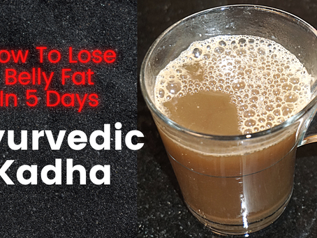Ayurvedic Kadha for Weight Loss, Flat Belly & Immunity