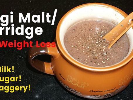 Weight Loss Recipe: Ragi Malt | Ragi Porridge | Ragi Kanji – Healthy Recipe