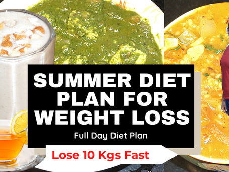 Summer Diet Plan for Weight Loss | Full Day Diet Plan by Vibrant Varsha