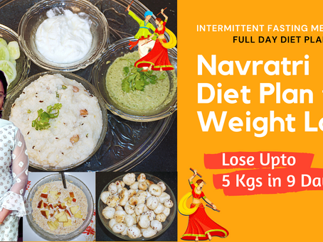 Navratri Diet Plan for Weight Loss | Diet Plan That Can Help You Lose Weight in Navratri