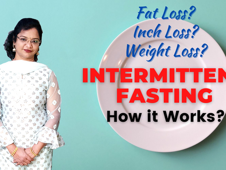 Intermittent Fasting: How It Works? Weight Loss & Fat Loss Technique
