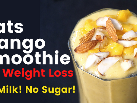 Oats Mango Smoothie for Weight Loss Without Milk & Sugar