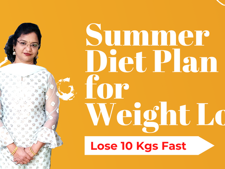 Summer Diet Plan for Weight Loss | How to Lose Weight Fast in Summer | Vibrant Varsha