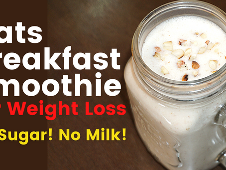 Oats Smoothie for Weight Loss | Breakfast Smoothie Recipe
