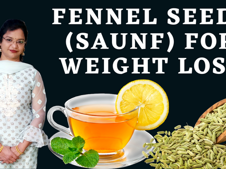 Weight Loss: How Saunf Water or Fennel Tea Help Lose Weight | Vibrant Varsha