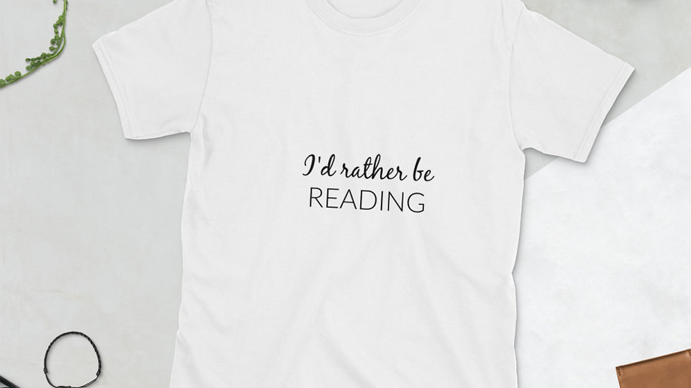 I'd Rather Be Reading unisex tee. Sizes small-2x