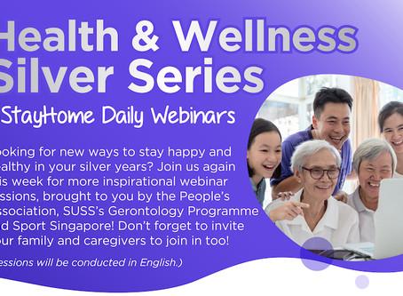 Health & Wellness Silver Series, StayHome Daily Webinars