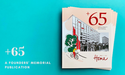 """Founders' Memorial: Launch of +65 journal, with first issue on """"Home"""""""