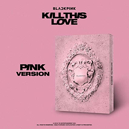 BLACKPINK ALBUM - KILL THIS LOVE PINK VERSION