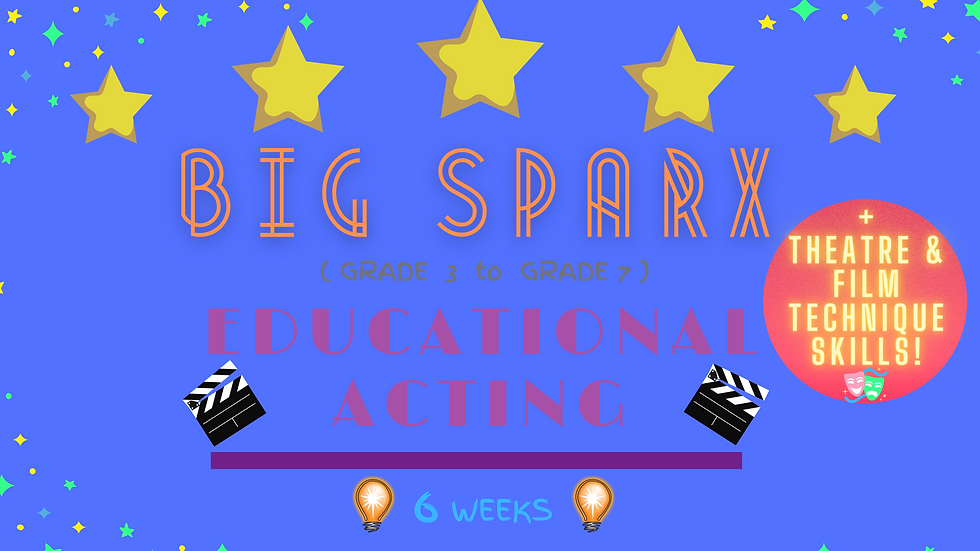 BIG SPARX EDUCATIONAL ACTING