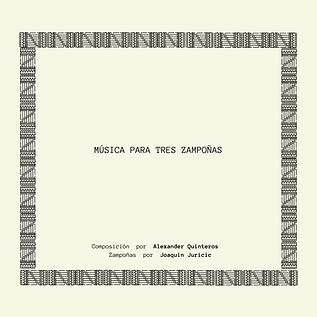 Alexander Quinteros Música para tres zam