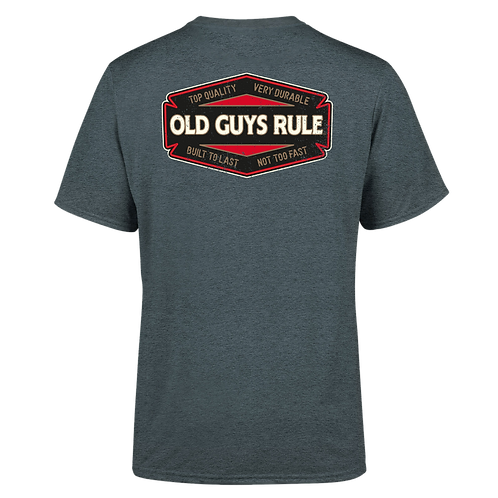 "Old Guys Rule Tee, ""Top Quality"""