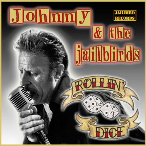 "Johnny and the Jailbirds album, ""Rollin Dice"" 2021"