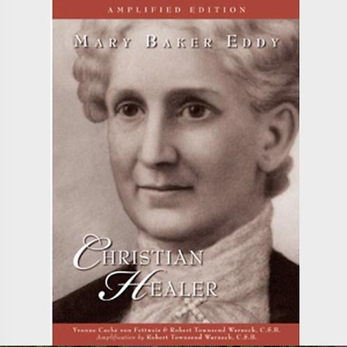 Mary Baker Eddy: Christian Healer