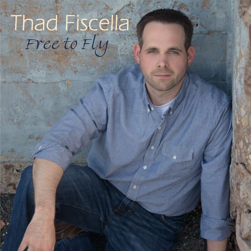 Home Page Free to Fly CD by Thad Fiscella