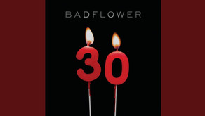 """30"" by Badflower - Track of the Week"