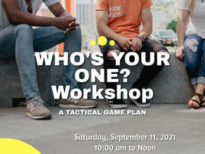 Who's Your One: Tactics Workshop - Saturday, Sept.11 @ 10:00 AM