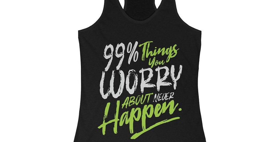 99% Things Worry Racerback Tank Top
