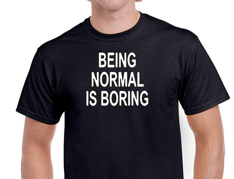 Men's T Shirt Being Normal Is Boring Short Sleeve Tee