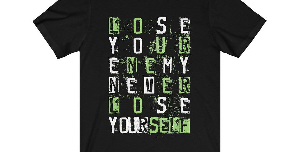 Lose Your Enemy Never Lose Yourself