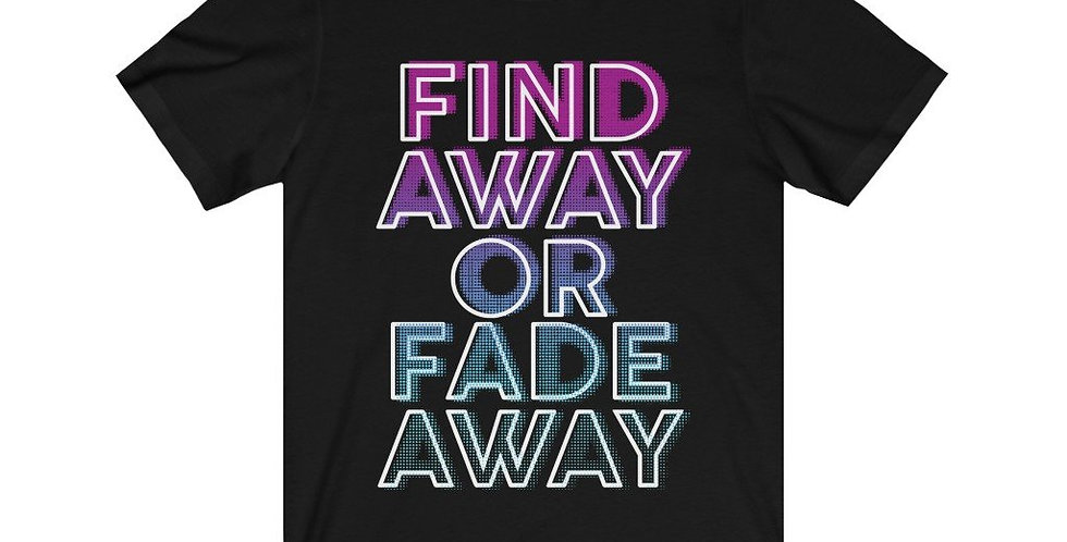 Find Away or Fade Away