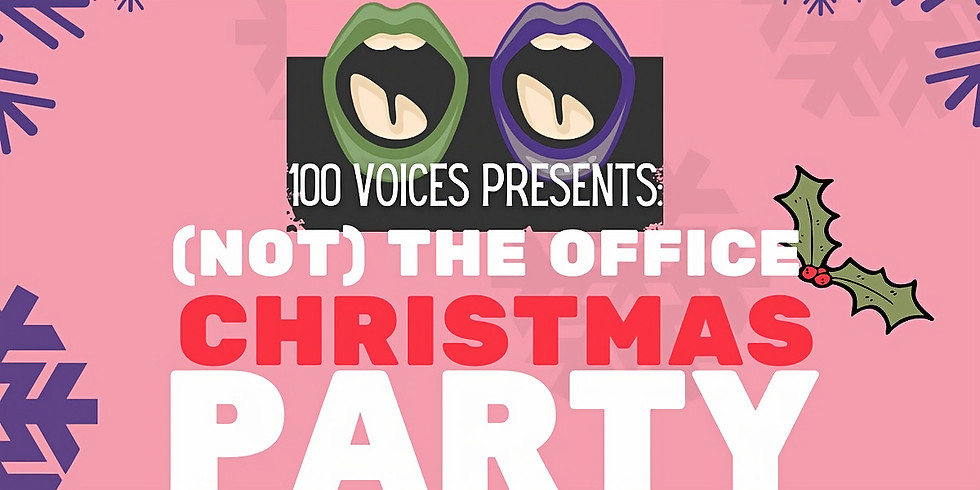 100 Voices presents: Not-the-office Christmas Party!