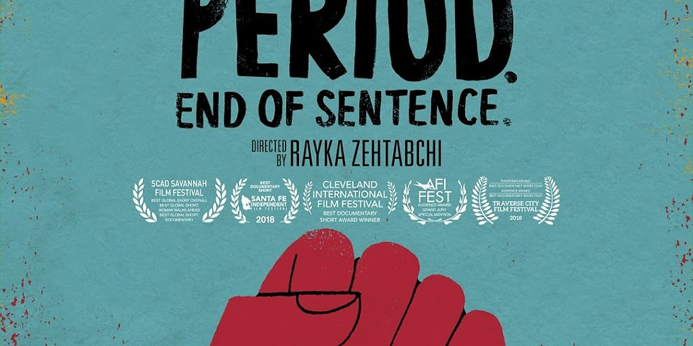 Period. End of Sentence: Screening + Q&A with The Pad Project