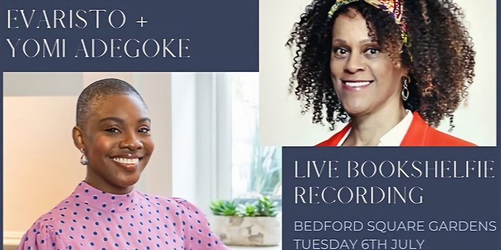 A live Bookshelfie with Bernardine Evaristo + Yomi Adegoke