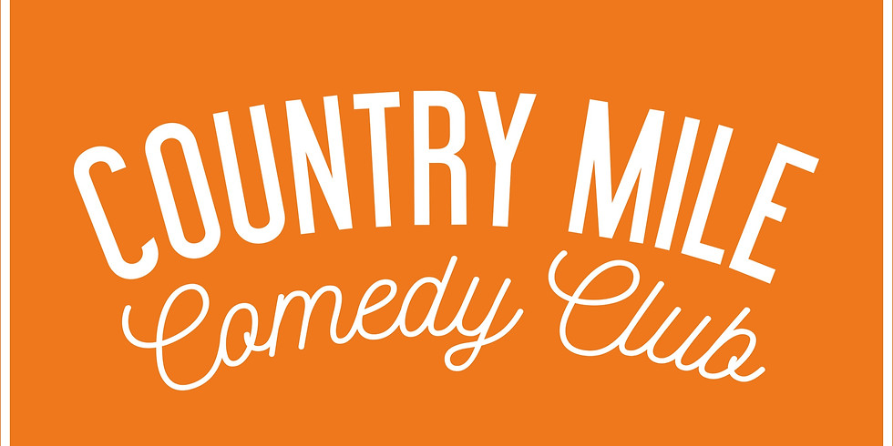Country Mile Comedy is back!