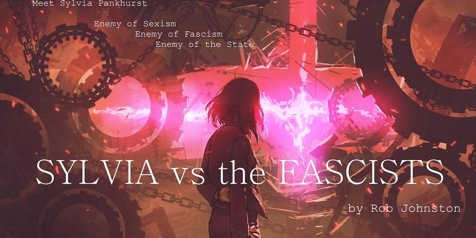 Drama: Sylvia vs the fascists