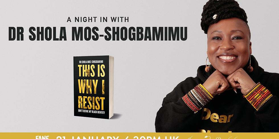 A night in with Dr Shola Mos-Shogbaminu