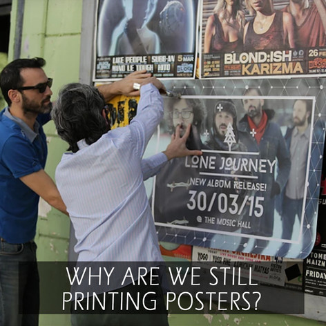 WHY ARE WE STILL PRINTING POSTERS?