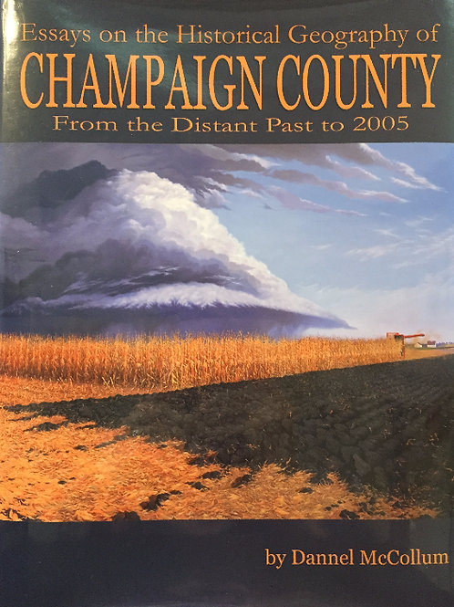 Essays on the Geographic History of Champaign Co.