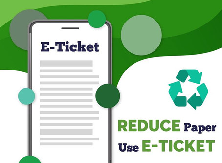 Reduce Paper / Use E-Ticket