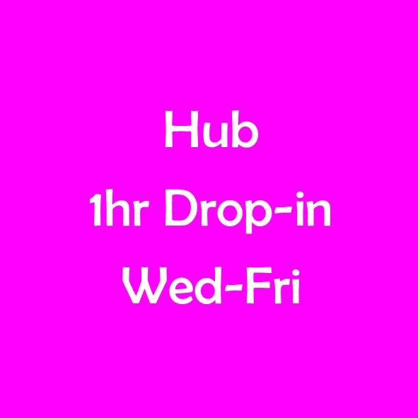 HUB 1 HOUR DROP-IN SESSION WED-FRI