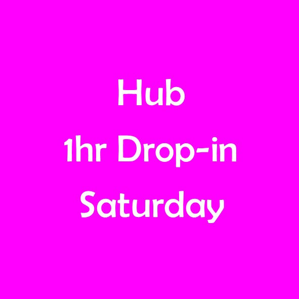 HUB 1 HOUR DROP-IN SESSION SATURDAY