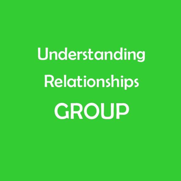 UNDERSTANDING RELATIONSHIPS: Group