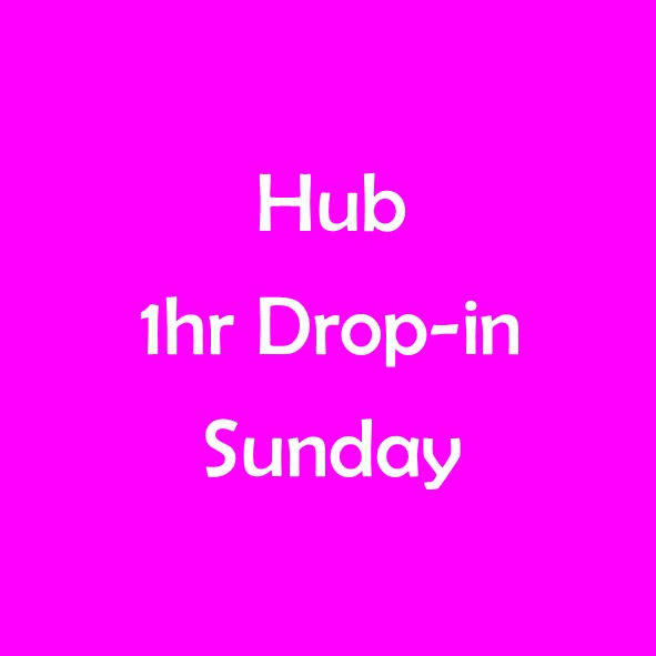 HUB 1 HOUR DROP-IN SESSION SUNDAY