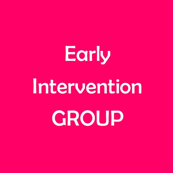 EARLY INTERVENTION: Group Session