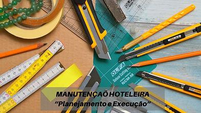 """MANUTENÇAÕ HOTELEIRA """"Planejamento e Exe"""